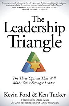 The Leadership Triangle: The Three Options That Will Make You a Stronger Leader von [Ford, Kevin]