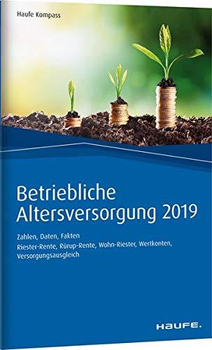 Betriebliche Altersversorgung 2019: Zahlen, Daten, Fakten (Haufe Kompass)