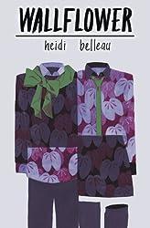 Wallflower (Rear Entrance Video) by Heidi Belleau (2013-06-14)