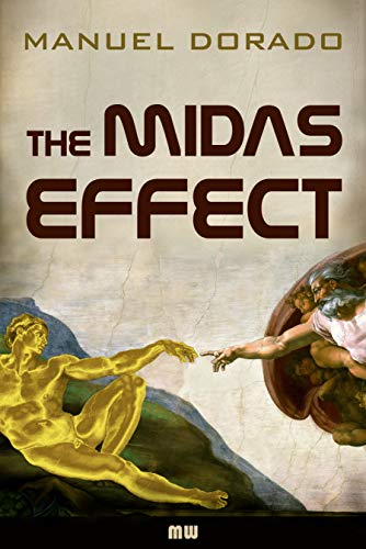 The Midas Effect: A technothriller (English edition) by [Dorado, Manuel]