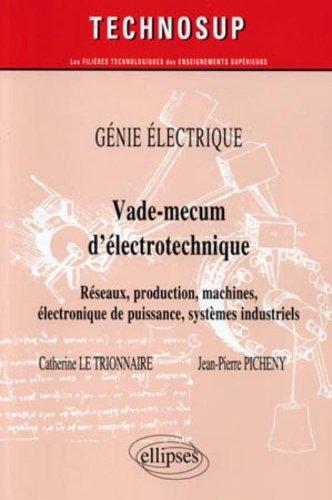 Vade-mecum électrotechnique réseaux production machines systemes industriels génie électrique niv.A par Catherine Le Trionnaire, Jean-Pierre Picheny