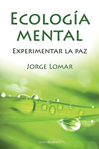 Ecologia Mental: Experimentar la Paz (Spanish Edition)