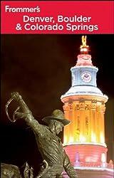 Frommer's Denver, Boulder & Colorado Springs (Frommer′s Complete Guides)