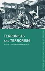 Terrorists and Terrorism: In the Contemporary World (The Making of the Contemporary World) by David J. Whittaker (2004-03-04)
