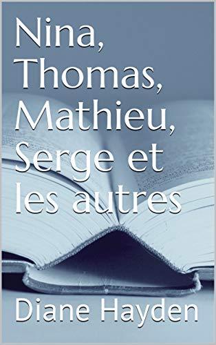 Couverture du livre Nina, Thomas, Mathieu, Serge et les autres