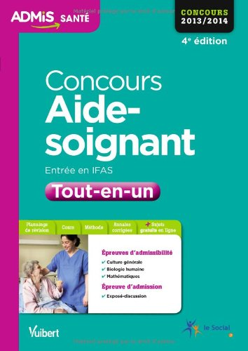 Concours Aide-soignant - IFAS - Tout-en-un - Admis - Concours 2013/2014