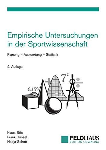 Empirische Untersuchungen in der Sportwissenschaft: Planung - Auswertung - Statistik