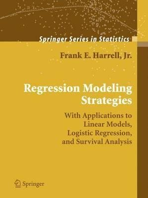 [(Regression Modeling Strategies 2006 : With Applications to Linear Models, Logistic Regression, and Survival Analysis)] [By (author) Jr. Frank E. Harrell] published on (January, 2006)