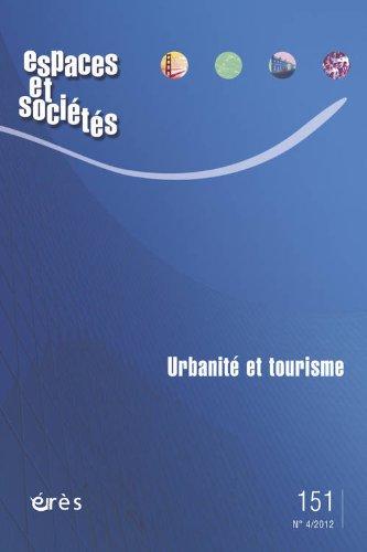 Espaces et sociétés, N° 151, Décembre 201 : Urbanité et tourisme