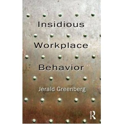 [(Insidious Workplace Behavior)] [ Edited by Jerald Greenberg ] [July, 2010]