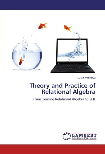 Theory and Practice of Relational Algebra: Transforming Relational Algebra to SQL by Lucie Molkov?? (2012-01-18) par Lucie Molkov??