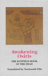 Awakening Osiris: Egyptian Book of the Dead by E. Normandi (1994-09-01)