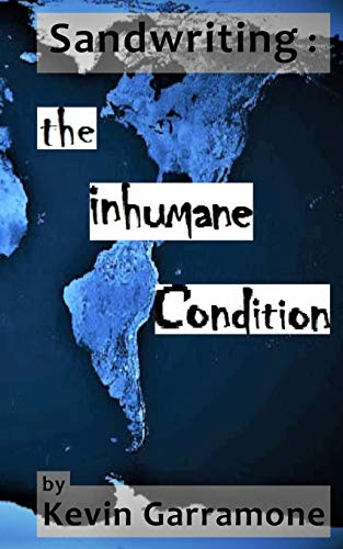 Sandwriting:: The Inhumane Condition por Kevin Garramone