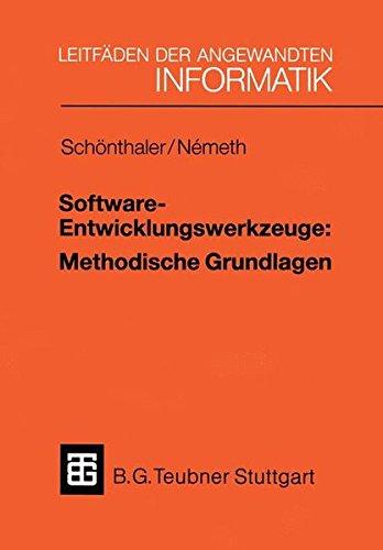 Software-Entwicklungswerkzeuge: Methodische Grundlagen (XLeitfäden der angewandten Informatik)