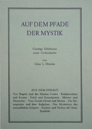 Auf dem Pfade der Mystik. Geistige Erlebnisse einer Gottsucherin