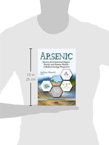 Arsenic: Sources, Environmental Impact, Toxicity & Human Health - A Medical Geology Perspective (Chemistry Research and Applications)
