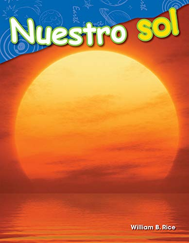 Nuestro sol (Our Sun) (Science Readers: Content and Literacy)