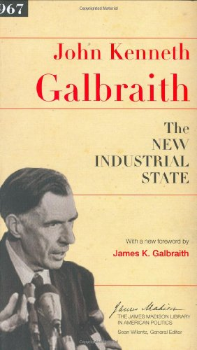 The New Industrial State (James Madison Library in American Politics)