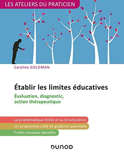 Etablir les limites éducatives - Évaluation, diagnostic, action thérapeutique