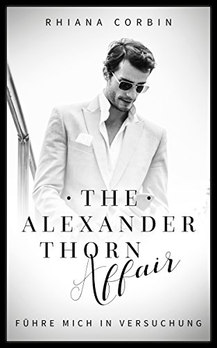 The Alexander Thorn Affair 2: Führe mich in Versuchung von [Corbin, Rhiana]