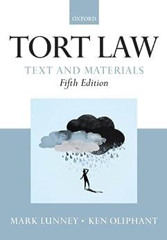 Tort Law: Text and Materials par [Lunney, Mark, Oliphant, Ken]