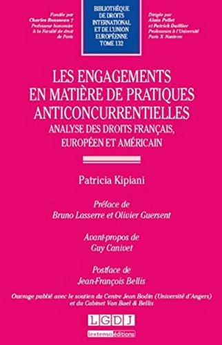 Les Engagements en matière de pratiques anticoncurrentielles - T132. Analyse des droits Français, Eu