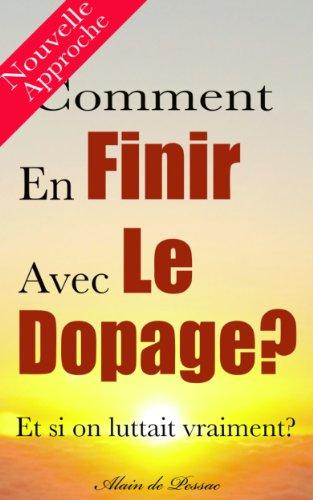 Comment En Finir Avec Le Dopage (Je Veux Savoir) par Alain de Pessac