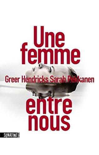 Une femme entre nous par Greer HENDRICKS
