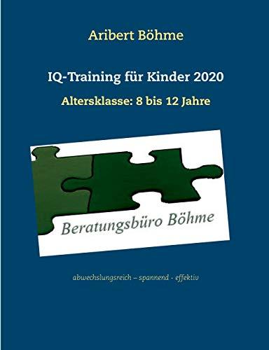 IQ-Training für Kinder 2020: Altersklasse: 8 bis 12 Jahre