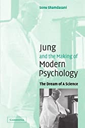 Jung and the Making of Modern Psychology: The Dream of a Science by Sonu Shamdasani (2010-04-16)