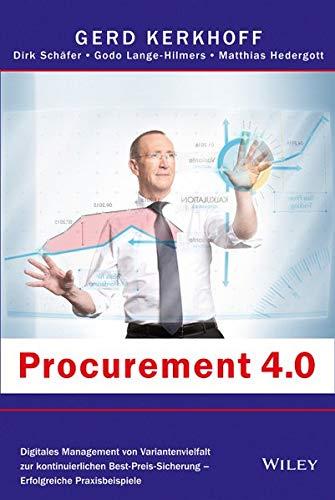 Procurement 4.0: Digitales Management von Variantenvielfalt zur kontinuierlichen Best-Preis-Sicherung - Erfolgreiche Praxisbeispiele