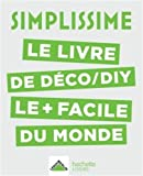Telecharger Livres SIMPLISSIME Deco DIY Le livre de deco DIY le facile du monde (PDF,EPUB,MOBI) gratuits en Francaise