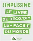 SIMPLISSIME Déco, DIY - Le livre de déco/DIY le+ facile du monde