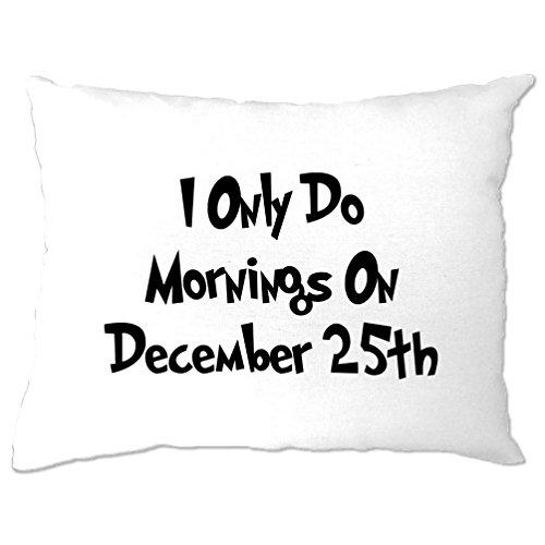 Komisch Kissenbezuge Ja, ich will nur Mornings am 25. Dezember White One Size