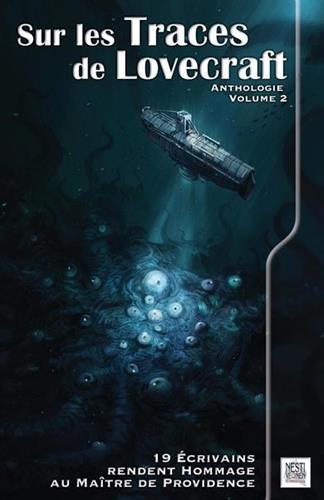 Sur les traces de Lovecraft : Anthologie Volume 2