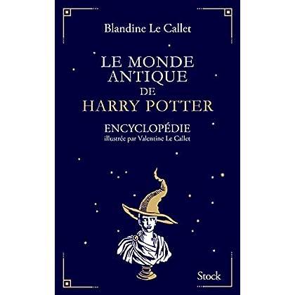 Le monde antique de Harry Potter: Encyclopédie illustrée par Valentine Le Callet