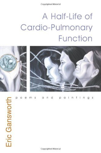Half-Life of Cardio-Pulmonary Function: Poems and Paintings (The Iroquois and Their Neighbors) by Eric Gansworth (2008-04-30)