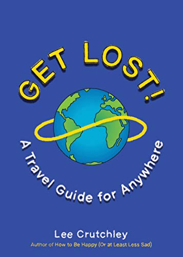 Get Lost!: A Travel Guide for Anywhere (English Edition)