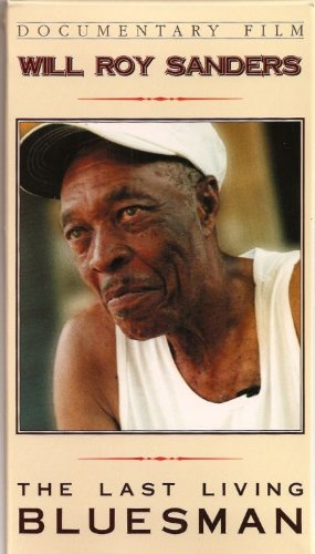 will-roy-sanders-the-last-living-bluesman-vhs
