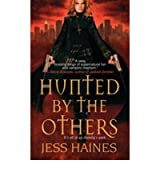 [Hunted by the Others] [by: Jess Haines]