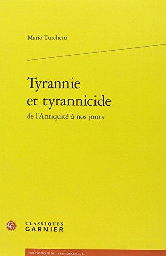 Tyrannie Et Tyrannicide De L'antiquite a Nos Jours (Bibliotheque De La Renaissance) por Mario Turchetti
