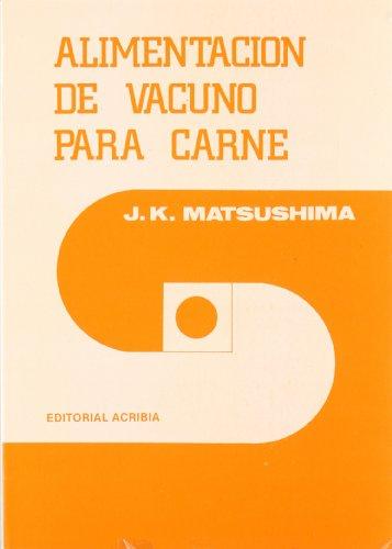 Alimentación de vacuno para carne por J. K. Matsushima