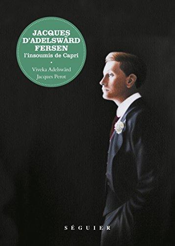 Jacques d'Adelswärd-Fersen : L'insoumis de Capri