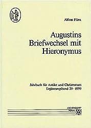 Augustins Briefwechsel mit Hieronymus (Jahrbuch für Antike und Christentum. Ergänzungsbände) by Alfons Fürst (1999-01-01)