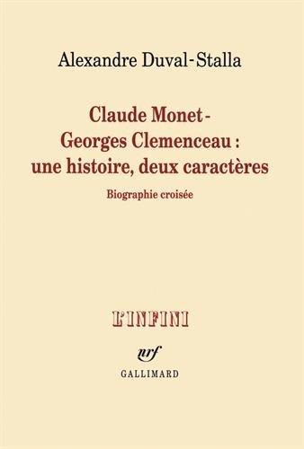 Claude Monet - Georges Clemenceau:une histoire, deux caractres: Biographie croise