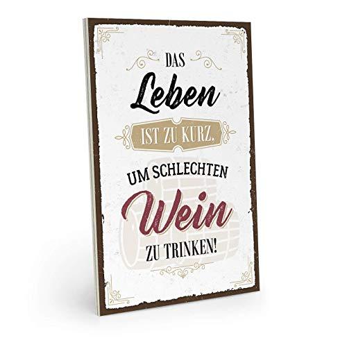 CUCIN Holzschild mit Spruch - Das Leben ist zu kurz, um schlechten Wein zu Trinken! - Vintage Shabby Deko-Wandbild/Türschild 19 x 28 cm