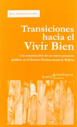 Portada del libro Transiciones hacia el Vivir Bien: o la construcción de un nuevo proyecto político en el Estado plurinacional de Bolivia (Akademeia)