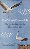 Rumi's Little Book of Life: The Garden of the Soul, the Heart, and the Spirit