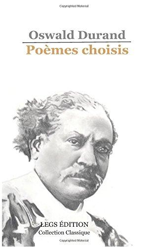 Poèmes choisis: Collection Classique par Oswald Durand