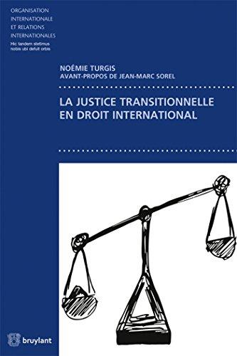 La justice transitionnelle en droit international